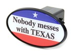 "Nobody Messes with Texas 2"" Trailer Hitch Receiver Cover - ABS Plastic"