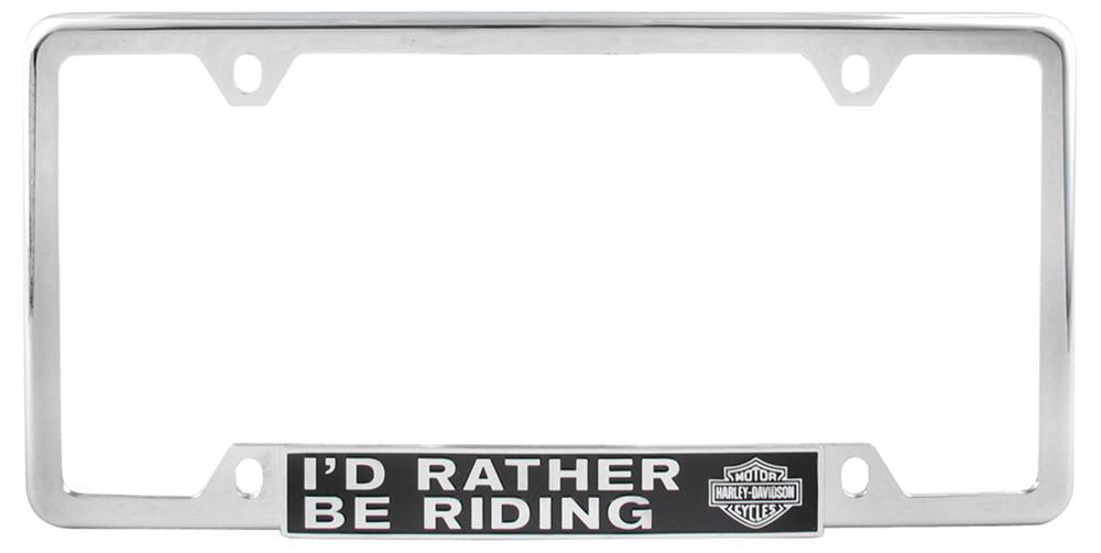 Harley Davidson License Plate Frame I D Rather Be Riding