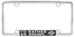 Harley-Davidson License Plate Frame - I'd Rather Be Riding w Bar & Shield - Bottom - Chrome