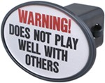 "Warning Does Not Play Well… 2"" Trailer Hitch Receiver Cover"