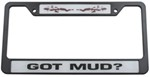 Got Mud? License Plate Frame