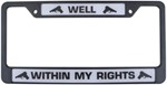 Well Within My Rights License Plate Frame