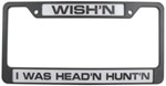 Wish'n I Was Head'n Hunt'n License Plate Frame