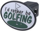 "I'd Rather Be Golfing 2"" Trailer Hitch Receiver Cover"