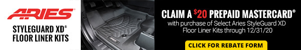 Claim a $20 Prepaid Matercard with purchase of Select Aries Style Guard XC Floor Liner Kits through 12/31/2020