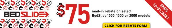 BedSlide - $75 MIR on select 1000,1500 and 2000 models - Sept 1-Oct 31