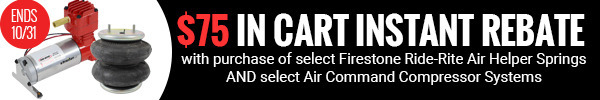 $75 Rebate in cart with purchase of both select Firestone Ride-Rite kit and Air Command Compressor system