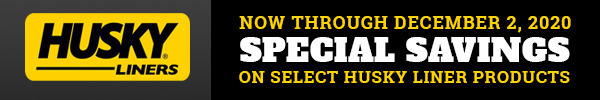 Now Through December 2, 2020 Special Savings on Select Husky Liner Products