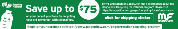 MagnaFlow - Recycling for Refunds - Up to $75 Rebate when recycling select converters