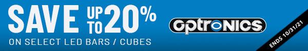 Optronics - 20% off select LED Bars/Cubes - 10/1/21 thru 10/31/21