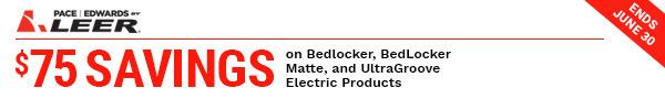 $75 Savings on Bedlocker, BedLocker Matte, and UltraGroove Electric Products Ends June 30