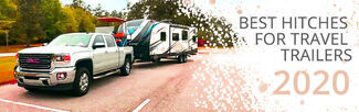 Best Hitches for Travel Trailers (2021) - For a Smooth, Sway-Free Ride