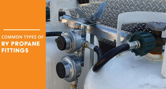 What are the Common Types of Propane Fittings Used on RVs?