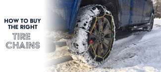 Snow Tire Chain Overview: How to Buy the Right Tire Chains