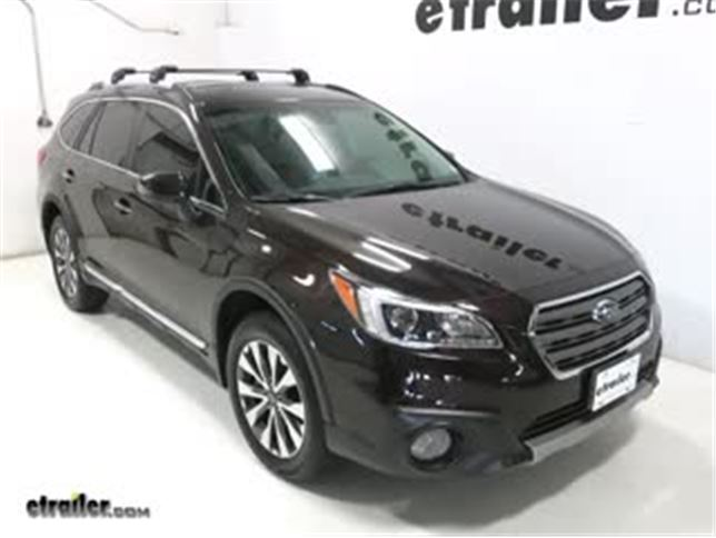Subaru Outback Roof Rack Tool >> Thule Roof Rack Review 2017 Subaru Outback Wagon Video Etrailer Com