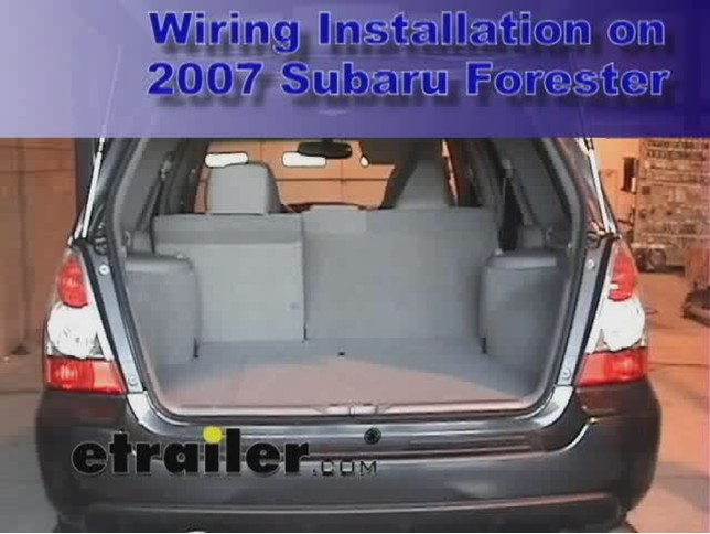 Trailer Wiring Harness Installation 2007 Subaru Forester Video Etrailer: Subaru Forester Tow Bar Wiring Diagram At Satuska.co