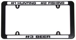 #1 Hunting, #2 Fishing, #3 Beer License Plate Frame