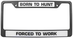 Born to Hunt Forced to Work License Plate Frame