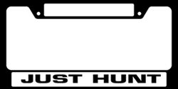 Just Hunt License Plate Frame