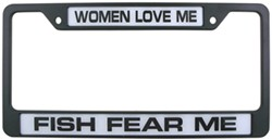 Women Love Me Fish Fear Me License Plate Frame