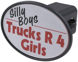 "Silly Boys Trucks R 4 Girls 2"" Trailer Hitch Receiver Cover"