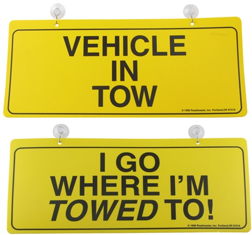 Car Tow Dolly >> Roadmaster Two Sided Tow Sign - Vehicle In Tow/I Go Where ...