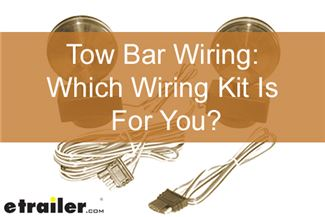 Tow Bar Wiring: Which Wiring Kit Is For You?